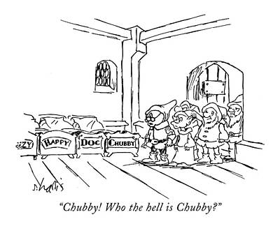 Sha Drawing - Chubby! Who The Hell Is Chubby? by Sidney Harris