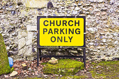 Traffic Signs Photograph - Church Parking Only by Tom Gowanlock
