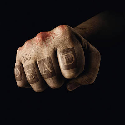 Fist Photograph - Clenched Fist With 'you Are Dead' by Ktsdesign