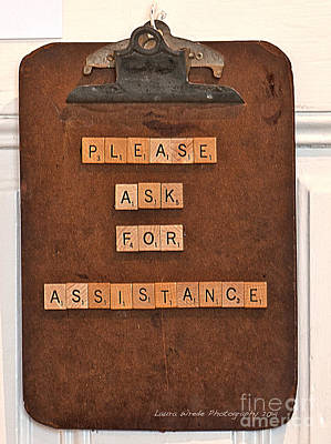 Photograph - Clip Board Please Ask For Assistance Clip Board Please Ask For Assistance by Artist and Photographer Laura Wrede