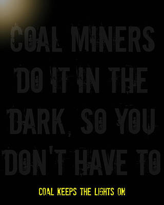 Coal Miners Do It In The Dark Art Print by Chastity Hoff