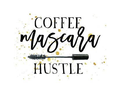 Coffee Mascara Hustle Art Print by Amy Cummings