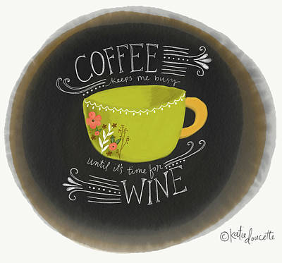 Funny Coffee Wall Art - Painting - Coffee Until Wine by Katie Doucette