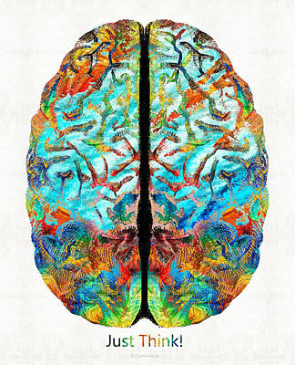 Colorful Brain Art - Just Think - By Sharon Cummings Art Print