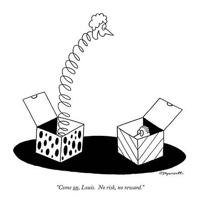 In A Box Drawing - Come On, Louis. No Risk, No Reward by Charles Barsotti