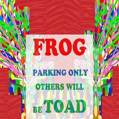 Comedy Funny Wordplay Toad Frog  Background Designs  And Color Tones N Color Shades Available For Do Art Print by Navin Joshi