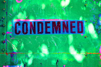 Photograph - Condemned by Holly Blunkall