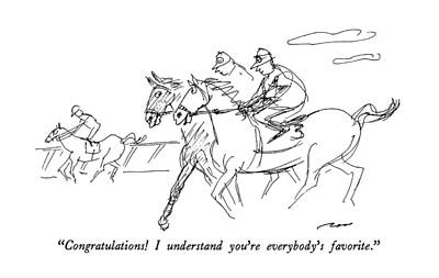 Race Horse Drawing - Congratulations!  I Understand You're Everybody's by Al Ross