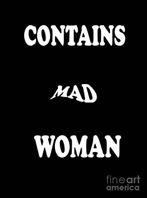 Funny Signs Mixed Media - Contains Mad Woman by Linsey Williams