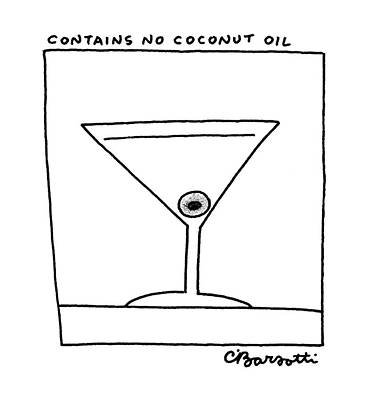 Olive Drawing - Contains No Coconut Oil by Charles Barsotti