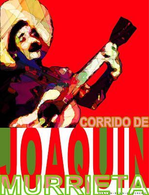 Verlyn Dean Gleisberg Mixed Media - Corrido Of Joaquin Murrieta Poster by Dean Gleisberg