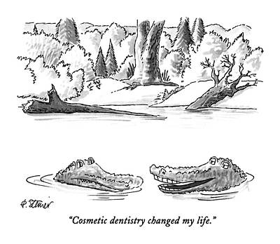 Alligator Drawing - Cosmetic Dentistry Changed My Life by Peter Steiner
