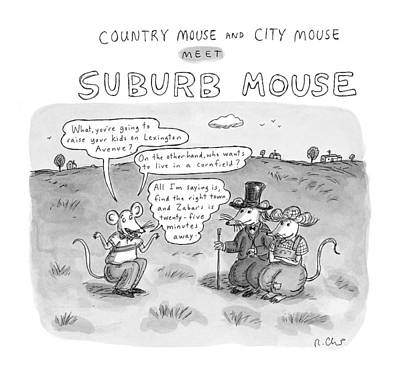 Country Mouse And City Mouse Meet Suburb Mouse Art Print by Roz Chast