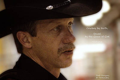 Photograph - Cowboy Grace by Teresa Blanton
