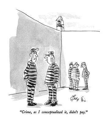 Moral Drawing - Crime, As I Conceptualized It, Didn't Pay by Edward Frascino