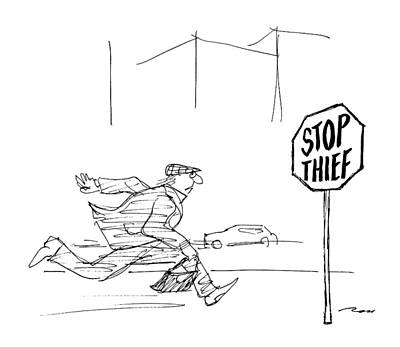 Criminal Runs Past Stop Sign Reading Stop Thief Art Print by Al Ross
