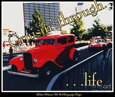 Photograph - Cruising Through Life Poster by Bobbee Rickard