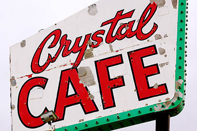 Photograph - Crystal Cafe Sign by Daniel Woodrum