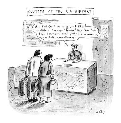 Customs At The L.a. Airport Art Print by Roz Chast