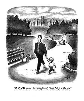 Dad, If Mom Ever Has A Boyfriend, I Hope He's Art Print