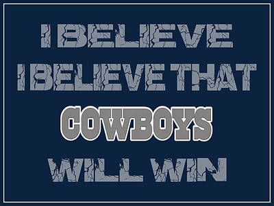 Believe Photograph - Dallas Cowboys I Believe by Joe Hamilton