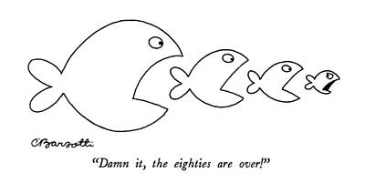 Eighties Drawing - Damn It, The Eighties Are Over! by Charles Barsotti