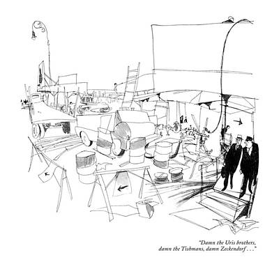Sites Drawing - Damn The Uris Brothers by James Stevenson