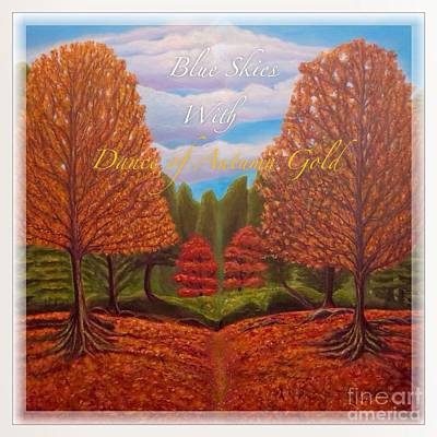 Dance Of Autumn Gold With Blue Skies With Text And Frame Print by Kimberlee Baxter