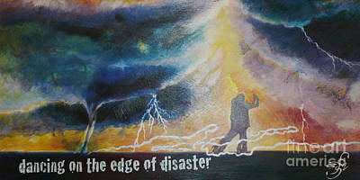 Dancing On The Edge Of Disaster Art Print by Shirley Meyer