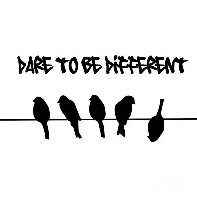 Conformity Digital Art - Dare To Be Different Birds On A Wire by Li Or