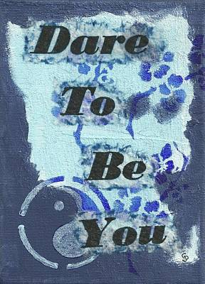 Dare To Be You - 1 Art Print