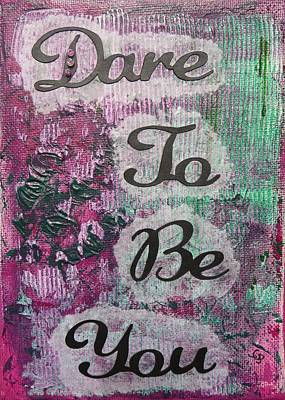 Meaningful Mixed Media - Dare To Be You - 2 by Gillian Pearce