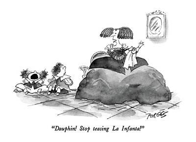 Dauphin!  Stop Teasing La Infanta! Art Print by Peter Porges