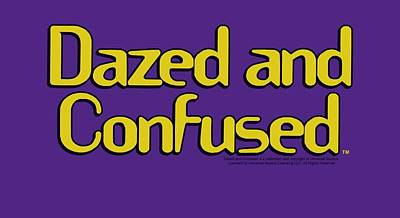 Dazed Digital Art - Dazed And Confused - Dazed Logo by Brand A