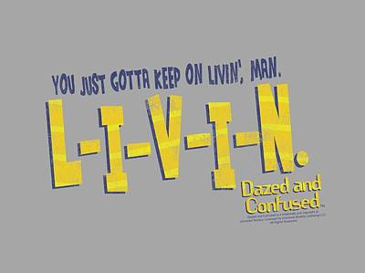 Dazed Digital Art - Dazed And Confused - Livin by Brand A