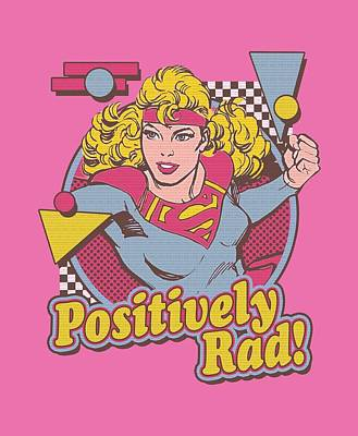 Supergirl Digital Art - Dc - Positively Rad by Brand A