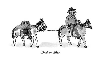 Native Drawing - Dead Or Alive by William Steig