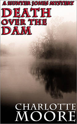 Photograph - Death Over The Dam - Ebook Cover by Mark Tisdale