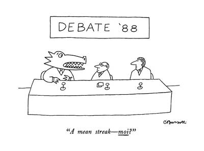 Alligator Drawing - Debate '88 A Mean Streak - Moi? by Charles Barsotti