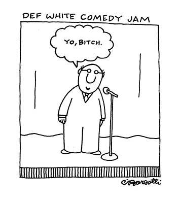 Def White Comedy Jam Art Print by Charles Barsotti