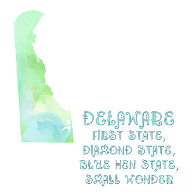 Delaware - First State - Diamond State - Blue Hen State - Small Wonder - Map - State Phrase Art Print by Andee Design