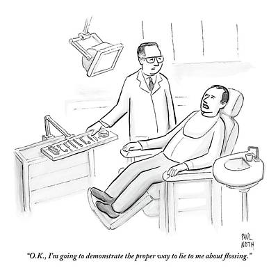 Dentist Drawing - Dentist Speaks To Man In Dentist Office by Paul Noth