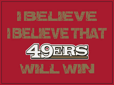 San Francisco 49ers I Believe Art Print by Joe Hamilton