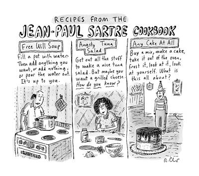 Cookbooks Drawing - Descriptions Of Jean-paul Sartre Cookbook Recipes by Roz Chast