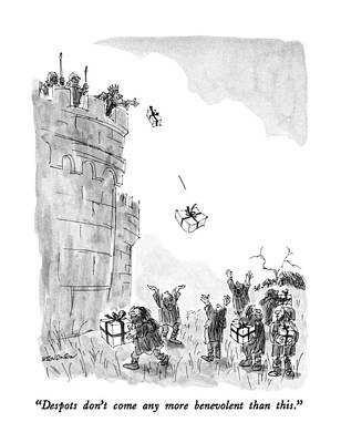 November 26th Drawing - Despots Don't Come Any More Benevolent Than This by James Stevenson