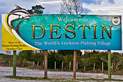 Photograph - Destin Florida Welcome Sign-worlds Luckiest Fishing Village by Eszra Tanner
