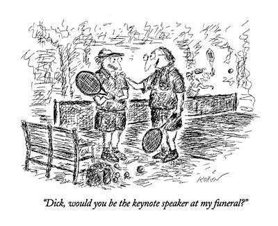 Tennis Drawing - Dick, Would You Be The Keynote Speaker by Edward Koren