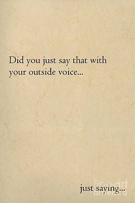 Digital Art - Did You Just Say That With Your Outside Voice by Tamyra Crossley