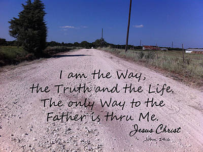 Photograph - Dirt Road Way Truth Life John 14 by Robyn Stacey