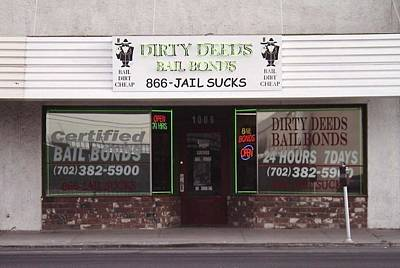 Photograph - Dirty Deeds Bail Bonds In Las Vegas Nevada by Charlayne Grenci